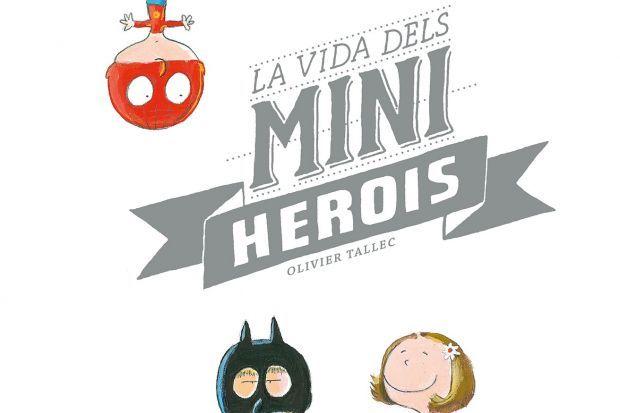"""""""La vida dels miniherois"""", Oliver Tallec"""