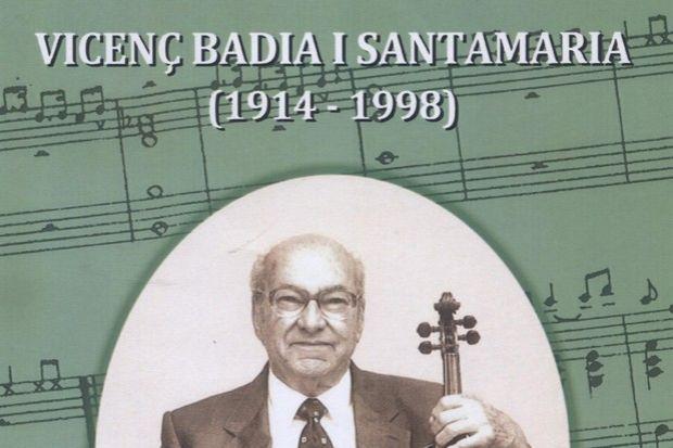 """""""Vicenç Badia i Santamaria (1914-1998). Geni i figura d'un rodamon musical mataroní singular"""""""