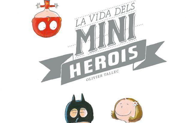 """""""La vida dels miniherois"""", d'Olivier Tallec"""