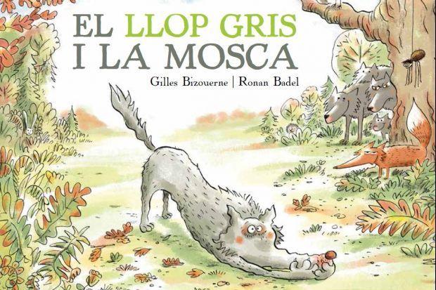 """""""El llop gris i la mosca"""", de Gilles Bizouerne i Ronan Badel"""