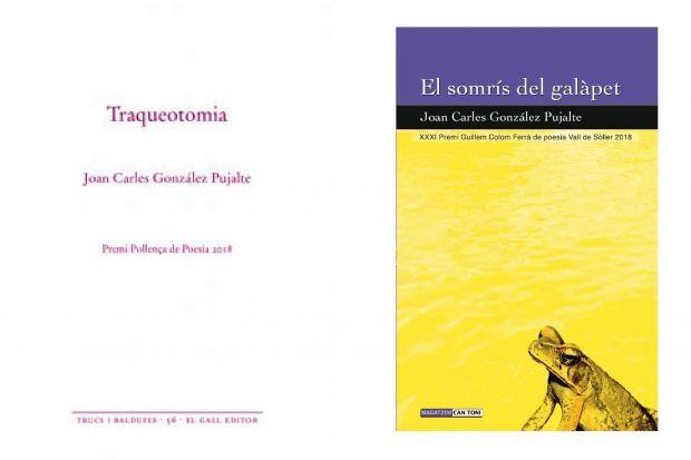 """Traqueotomia"" i ""El somrís del galàpet"", Joan Carles González Pujalte"