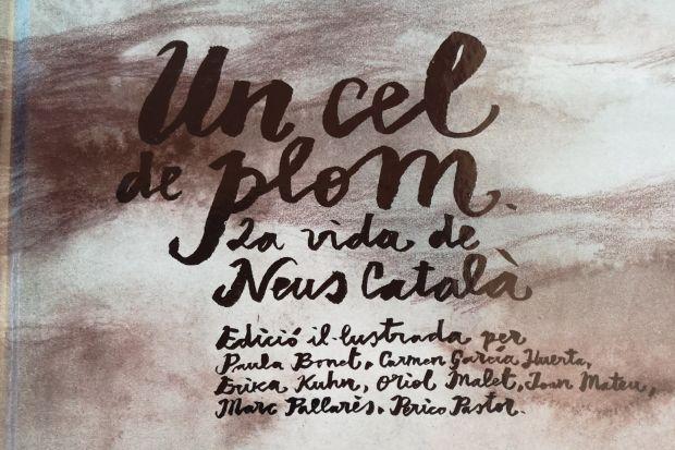 Un cel de plom. L'extraordinària vida de Neus Català