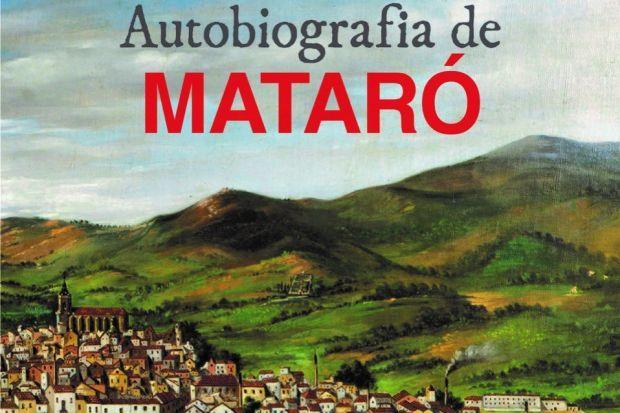 """""""Autobiografia de Mataró"""""""