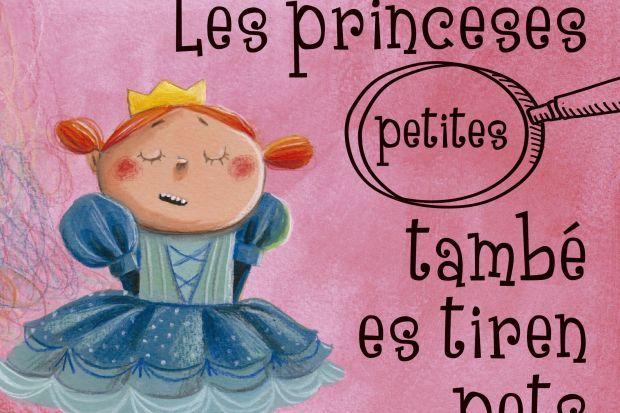 """""""Les princeses petites també es tiren pets"""", d'Ilan Brenman i Ionit Zilberman"""